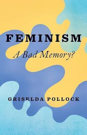 Bog, hardback Feminism af Griselda Pollock