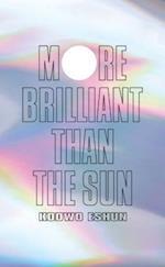 More Brilliant Than the Sun
