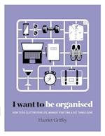 I Want to Be Organized