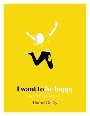 Bog, hardback I Want to be Happy af Harriet Griffey