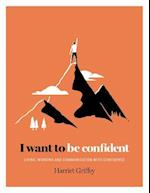I Want to be Confident