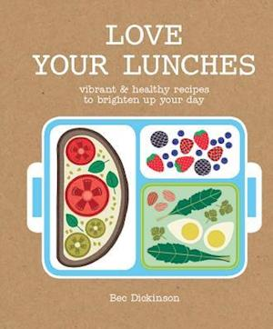 Bog, hardback Love Your Lunches af Rebecca Dickinson