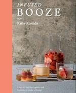 Infused Booze af Kathy Kordalis