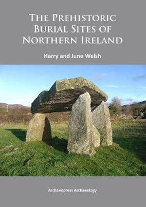 Prehistoric Burial Sites of Northern Ireland