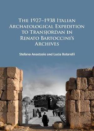 The 1927-1938 Italian Archaeological Expedition to Transjordan in Renato Bartoccini's Archives