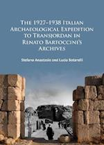 The 1927-1938 Italian Archaeological Expedition to Transjordan in Renato Bartoccini's Archives af Stefano Anastasio