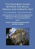 The Danubian Lands between the Black, Aegean and Adriatic Seas