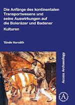 Die Anfange des Kontinentalen Transportwesens und Seine Auswirkungen auf die Bolerazer und Badener Kulturen af Tunde Horvath
