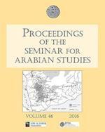 Proceedings of the Seminar for Arabian Studies Volume 46, 2016 (Proceedings of the Seminar for Arabian Studies, nr. 46)