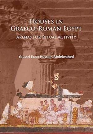 Bog, paperback Houses in Graeco-Roman Egypt af Youssri Ezzat Hussein Abdelwahed