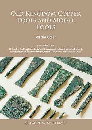 Bog, paperback Old Kingdom Copper Tools and Model Tools af Martin Odler