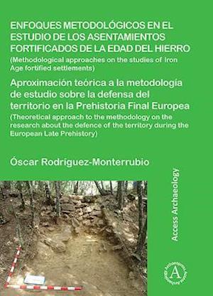 Bog, paperback Enfoques Metodologicos en el Estudio de los Asentamientos Fortificados de la Edad del Hierro af Oscar Rodriguez Monterrubio