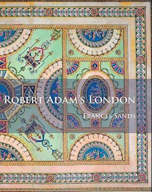 Bog, paperback Robert Adam's London af Frances Sands
