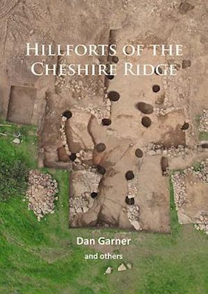 Bog, paperback Hillforts of the Cheshire Ridge af Dan Garner