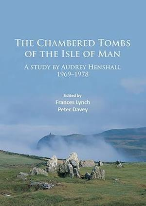 The Chambered Tombs of the Isle of Man