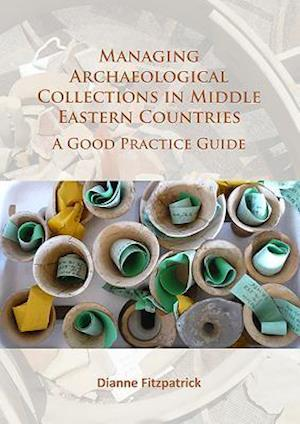 Bog, paperback Managing Archaeological Collections in Middle Eastern Countries af Dianne Fitzpatrick