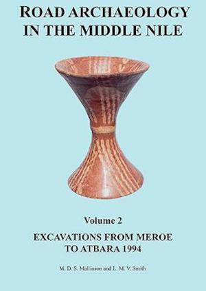 Road Archaeology in the Middle Nile: Volume 2