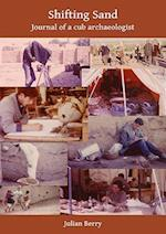 Shifting Sand: Journal of a cub archaeologist, Palestine 1964
