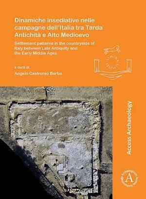 Dinamiche insediative nelle campagne dell'Italia tra Tarda Antichita e Alto Medioevo