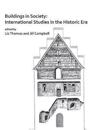 Buildings in Society: International Studies in the Historic Era