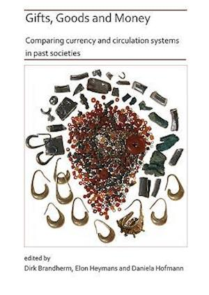 Gifts, Goods and Money: Comparing currency and circulation systems in past societies