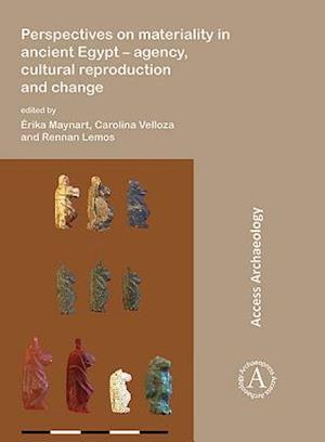 Perspectives on materiality in ancient Egypt: Agency, Cultural Reproduction and Change