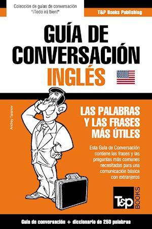 Guía de Conversación Español-Inglés y mini diccionario de 250 palabras af Andrey Taranov