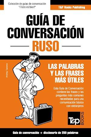 Guía de Conversación Español-Ruso y mini diccionario de 250 palabras