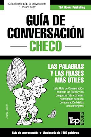 Guía de Conversación Español-Checo y diccionario conciso de 1500 palabras