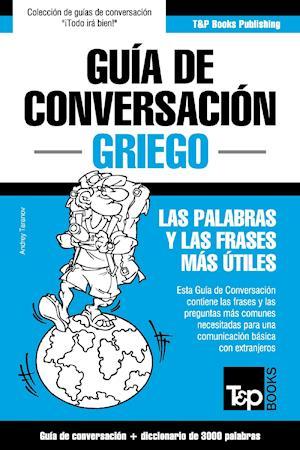 Guía de Conversación Español-Griego y vocabulario temático de 3000 palabras
