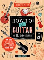 Super Skills: How to Play Guitar in 10 Easy Lessons (Superskills)