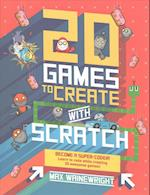 20 Games to Create with Scratch af Max Wainewright