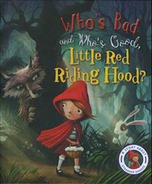 Bog, hardback Fairytales Gone Wrong: Who's Bad and Who's Good, Little Red Riding Hood? af Steve Smallman