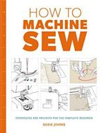How to Machine Sew (How to)