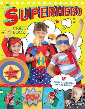 The Superhero Craft Book