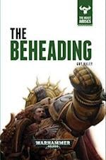 The Beheading (The Beast Arises, nr. 12)