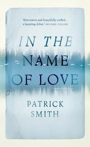 Bog paperback In The Name Of Love af Patrick Smith