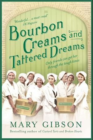 Bourbon Creams and Tattered Dreams af Mary Gibson