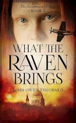 What the Raven Brings (Ravenmaster Trilogy, nr. 2)