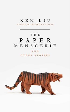 Paper Menagerie af Ken Liu