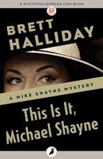 This Is It, Michael Shayne