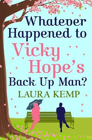 Whatever Happened to Vicky Hope's Back Up Man af Laura Kemp