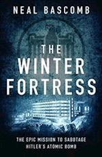 The Winter Fortress af Neal Bascomb