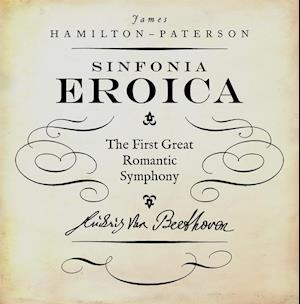 Beethoven's Third Symphony 'The Eroica' af James Hamilton-paterson