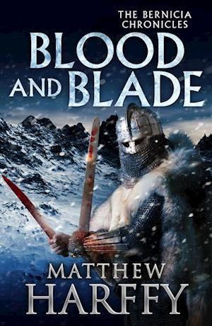 Blood and Blade af Matthew Harffy