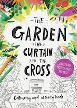 The Garden, the Curtain & the Cross - Colouring Book