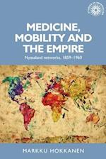 Medicine, Mobility and the Empire (Studies in Imperialism)