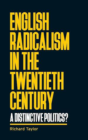 English Radicalism in the Twentieth Century