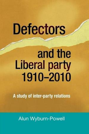 Defectors and the Liberal Party 1910-2010