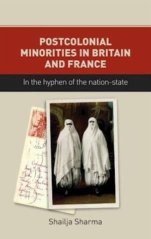 Postcolonial Minorities in Britain and France